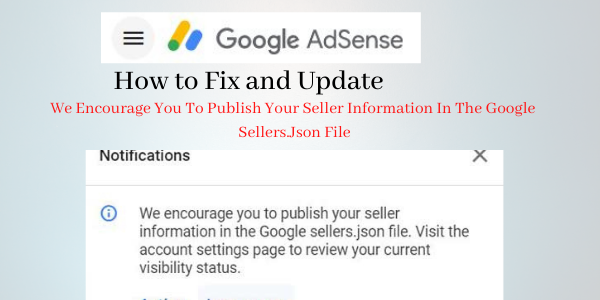 How To Solve: We Encourage You To Publish Your Seller Information In The Google Sellers.Json File